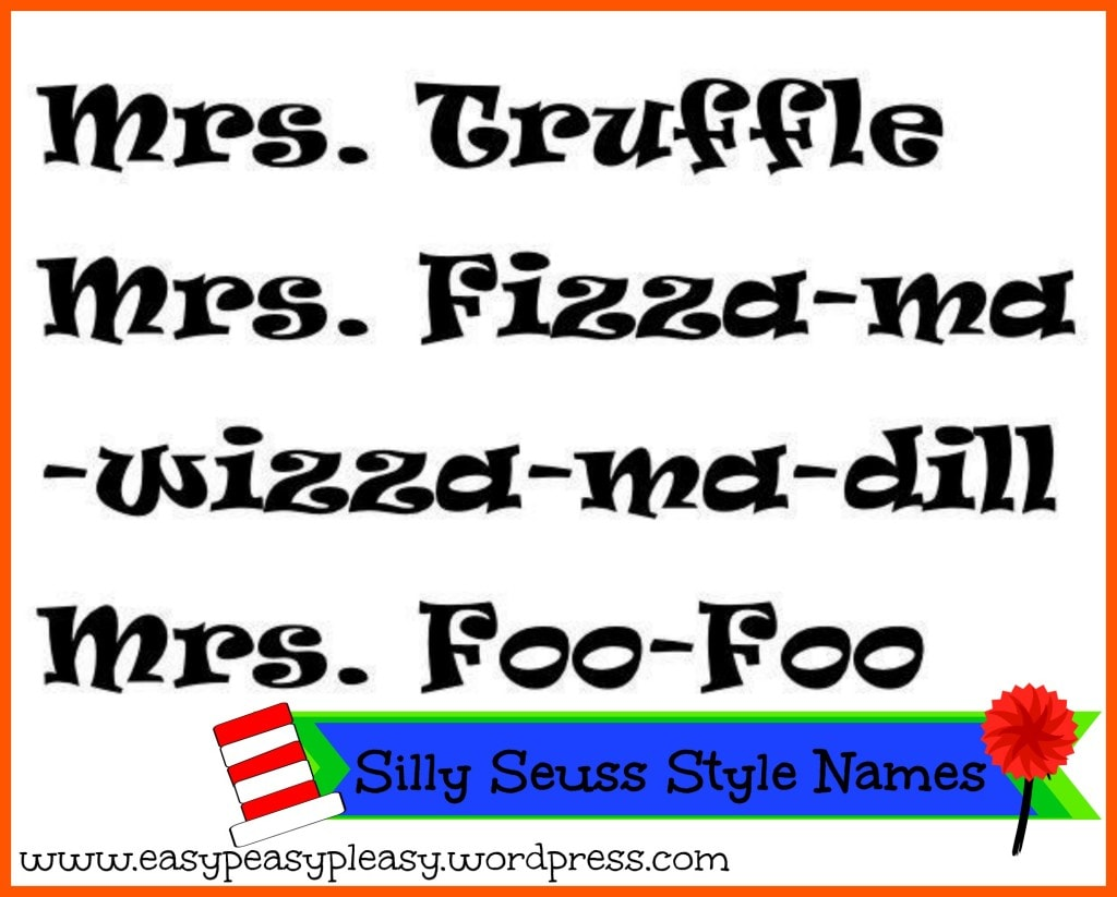 Dr. Seuss Teachers name Silly Seuss style names
