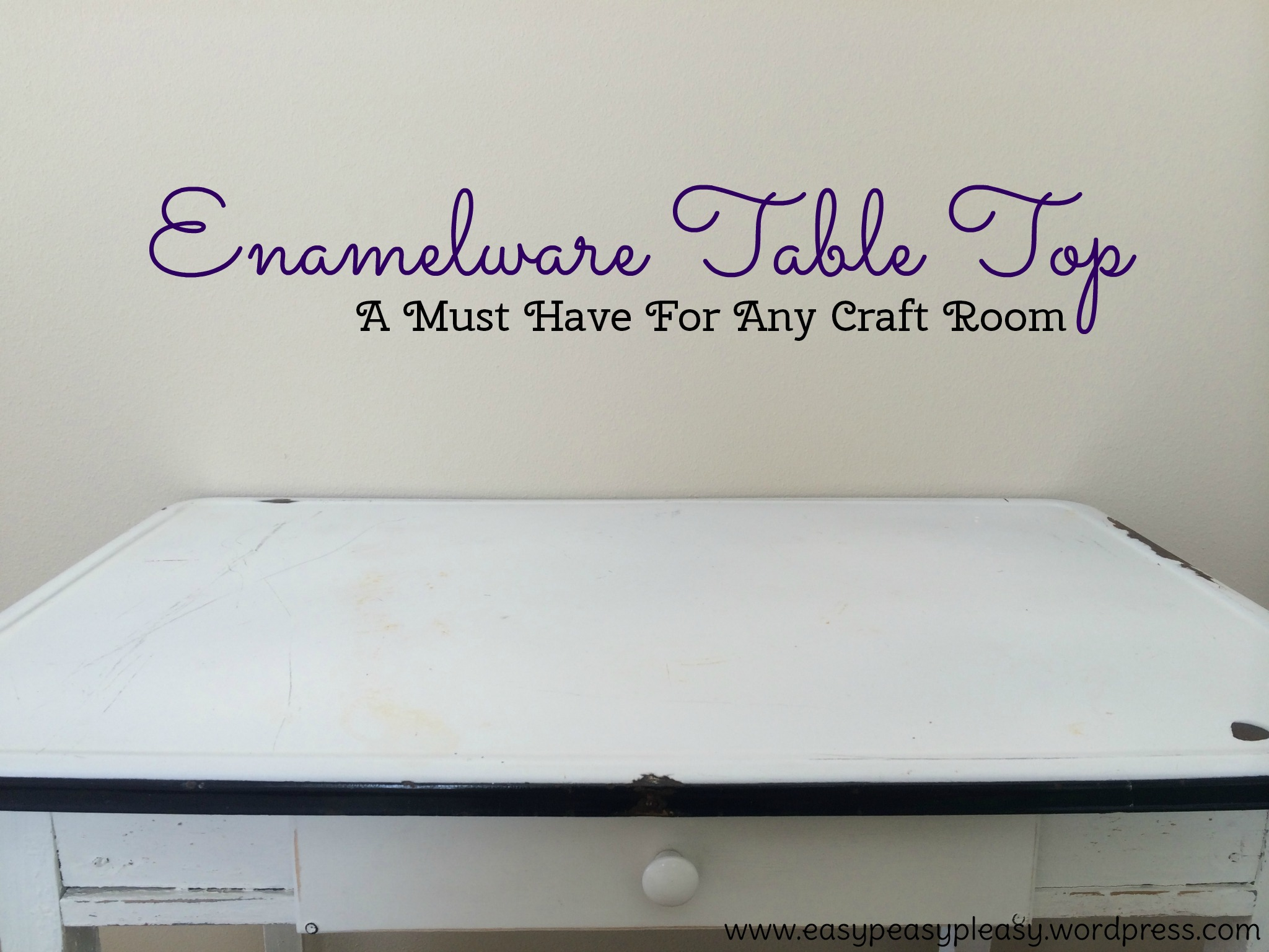 Enamelware Table Top is a must have for any craft room at https://easypeasypleasy.com