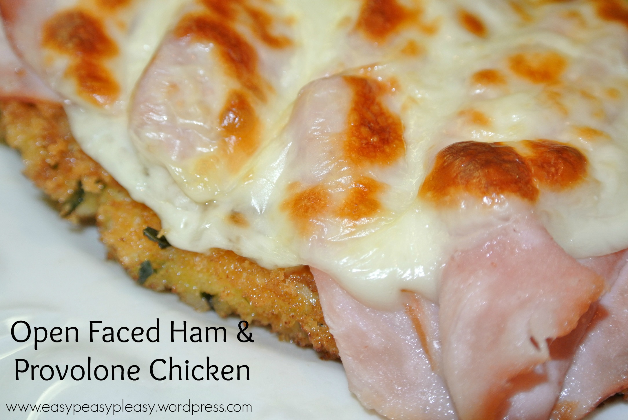 Opened Faced Ham and Provolone Chicken as a Double Duty Chicken Recipe at www.easypeasypleasy.wordpress