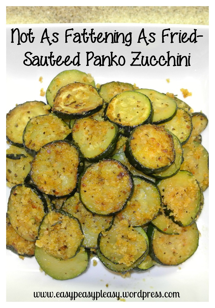 Not As Fattening As Fried-Sauteed Panko Zucchini Easy 4 ingredients at https://easypeasypleasy.com