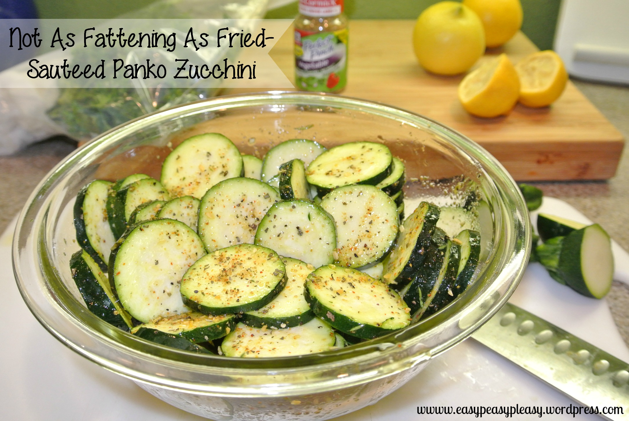 Not As Fattening As Fried-Sauteed Panko Zucchini using only 4 ingredients