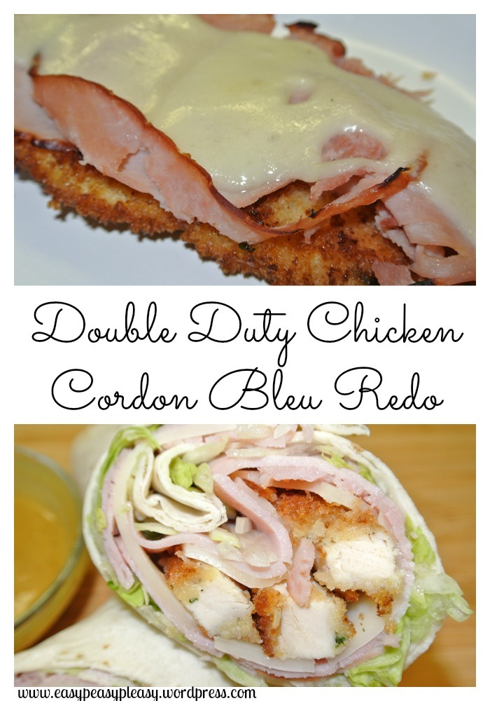 Double Duty Chicken Cordon Bleu Redo Recipes at https://easypeasypleasy.com