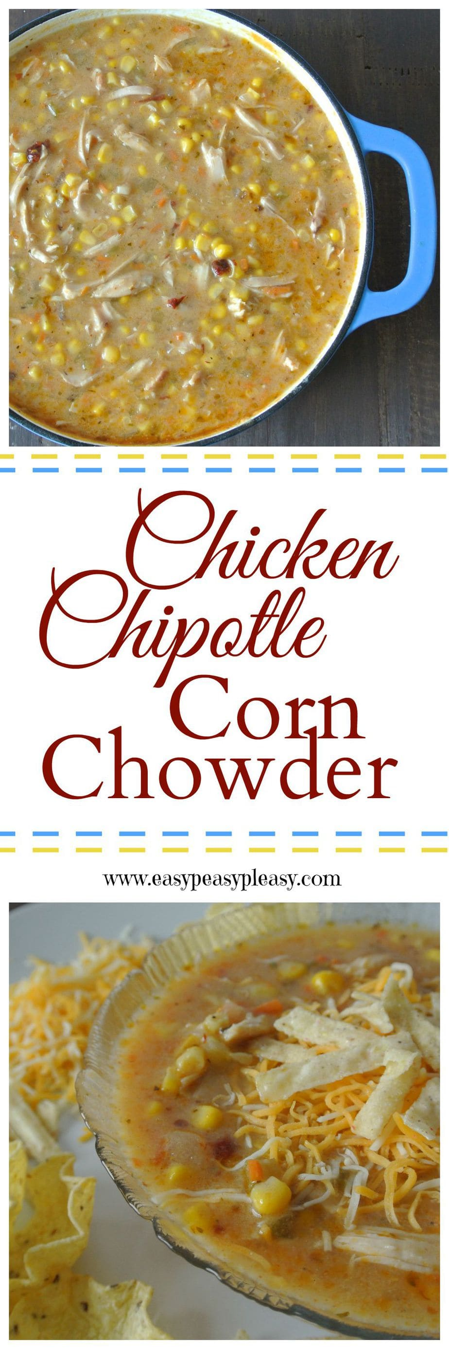Chicken Chipotle Corn Chowder is the perfect fall and winter soup.
