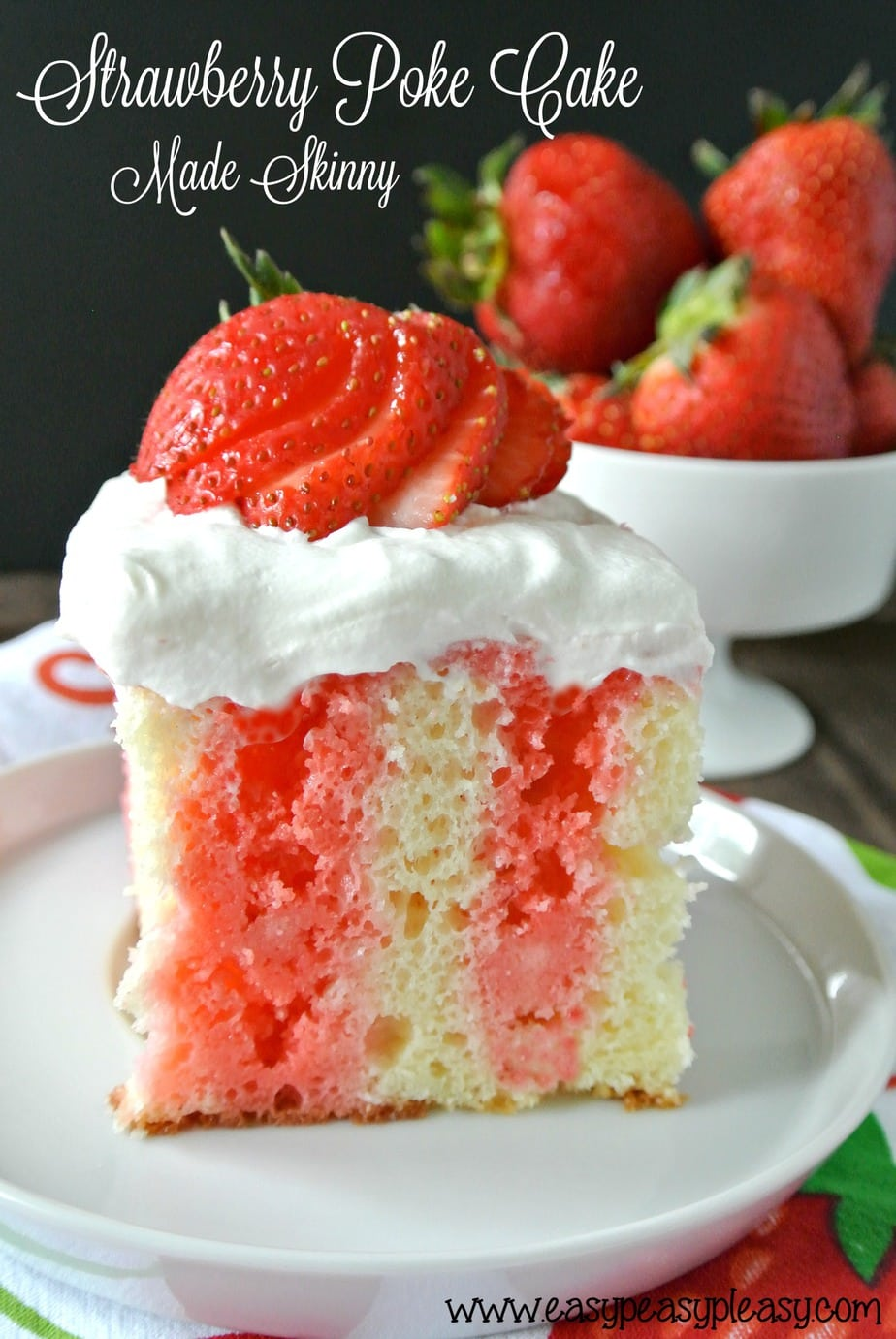 Strawberry Poke Cake Made Skinny is my lightened up version to this decadent dessert!