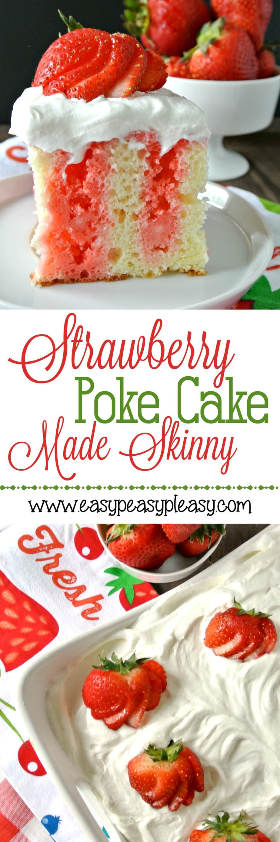 Strawberry Poke Cake Made skinny is the lightened up version of a yummy dessert!