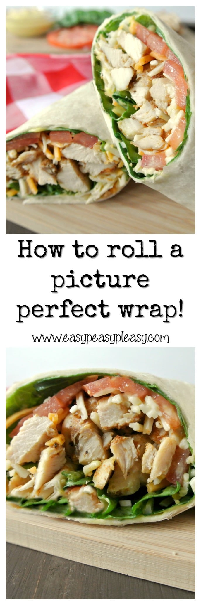 How to roll a picture perfect wrap plus recipe!