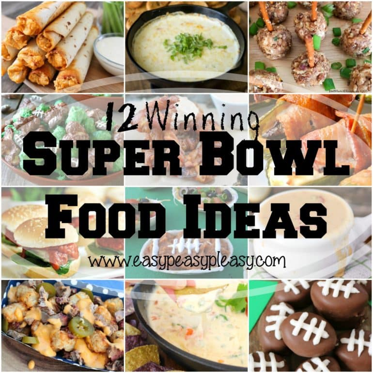 12 Super Bowl Food Ideas that will have you winning on Game Day!