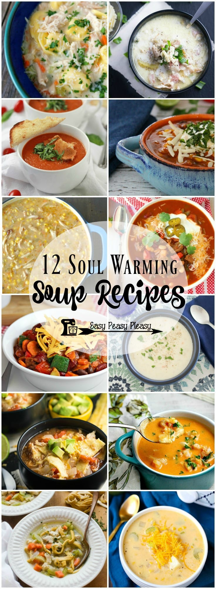 12 Easy Soup Recipes that will warm your soul and your tummy!